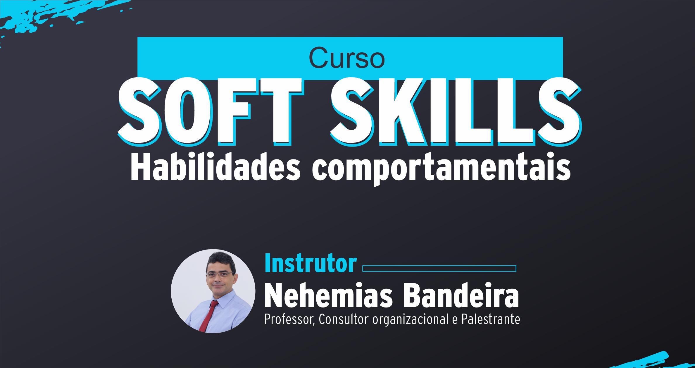 SOFT SKILLS: Habilidade Comportamentais